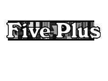 FIVE PLUSFIVE PLUS