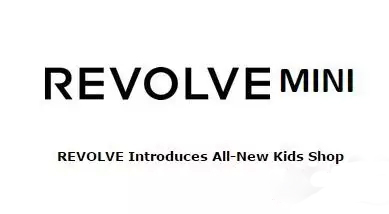 美国轻奢购物网站REVOLVE进军童装 开启海淘新时代