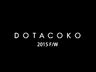 DOTACOKO 2015AW走秀
